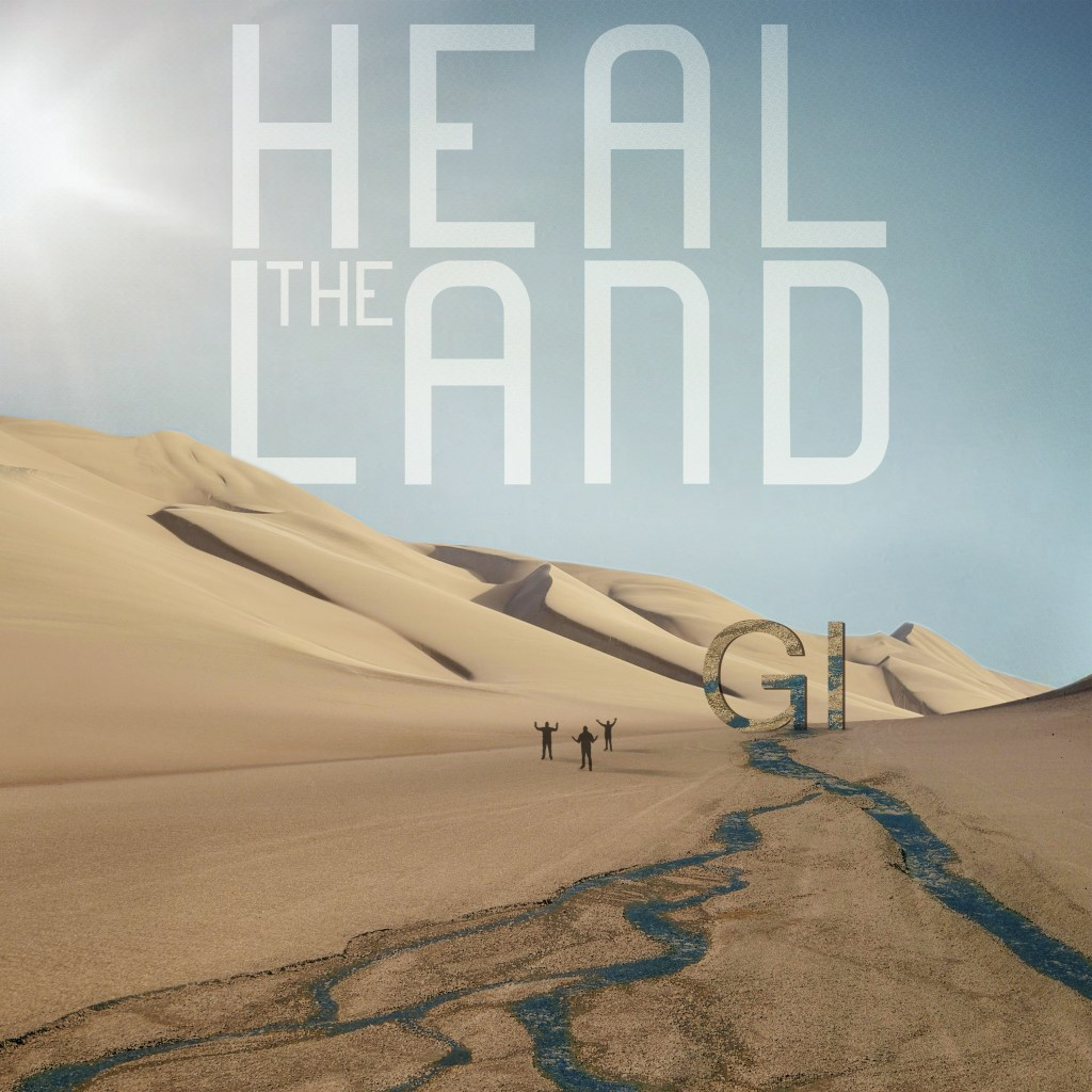 G.I - Heal the Land
