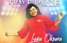 [MUSIC] Lydia Okpara - Look What You Have Done
