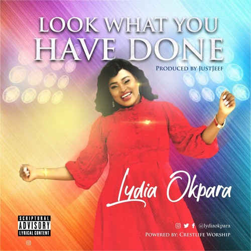 Lydia Okpara - Look What You Have Done