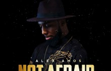 [MUSIC] Alex Amos - Not Afraid