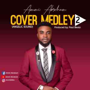 Ammi Abraham – Angelic Sound (Cover Medley 2)