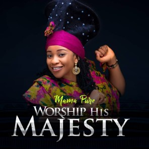 Mama pure - Worship His Majesty