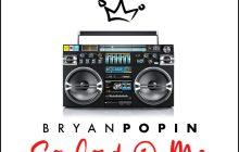 [MUSIC] Bryan Popin - So Good 2 Me (Ft. Steven J Collins)