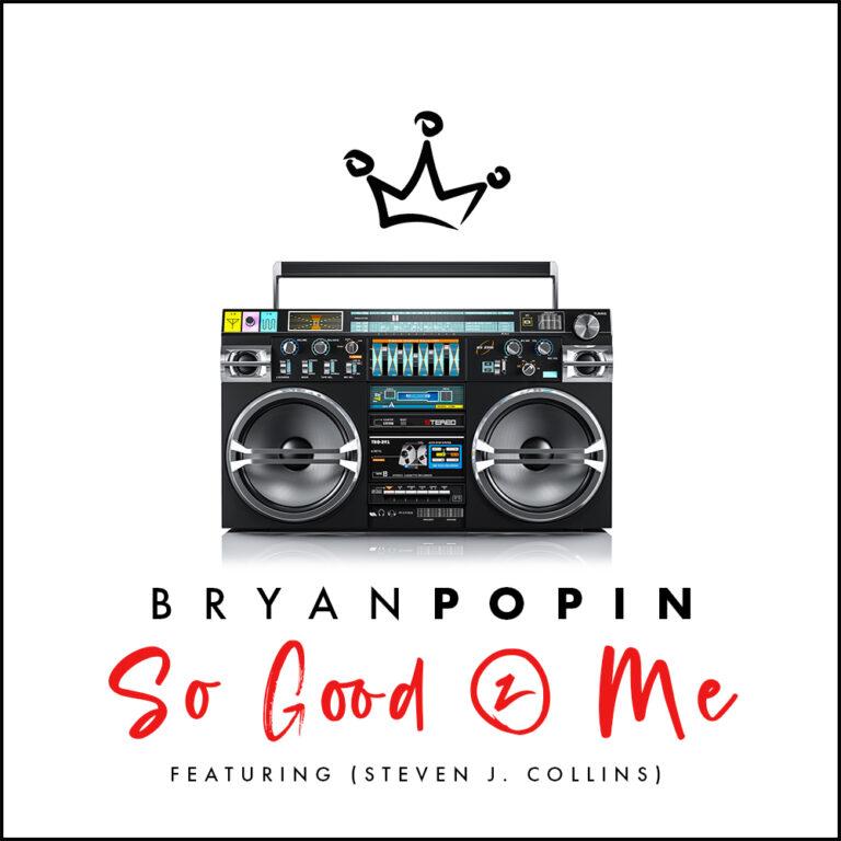 So Good 2 Me by Bryan Popin