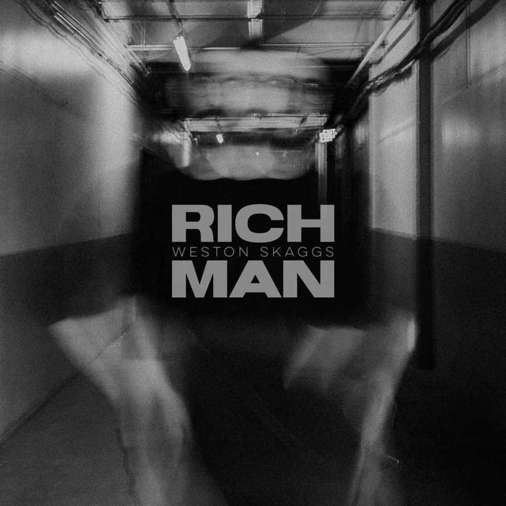 Weston Skaggs - Rich Man