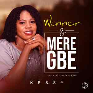 Kessy Drops Two New Singles 'Winner' & 'Meregbe'