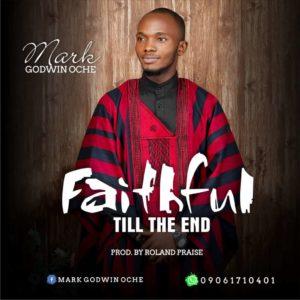Mark Godwin – Faithful Till the End