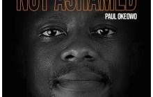 [MUSIC] Paul Okeowo - Not Ashamed