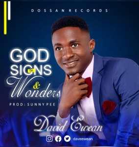 David Ewean - God of Signs & Wonders