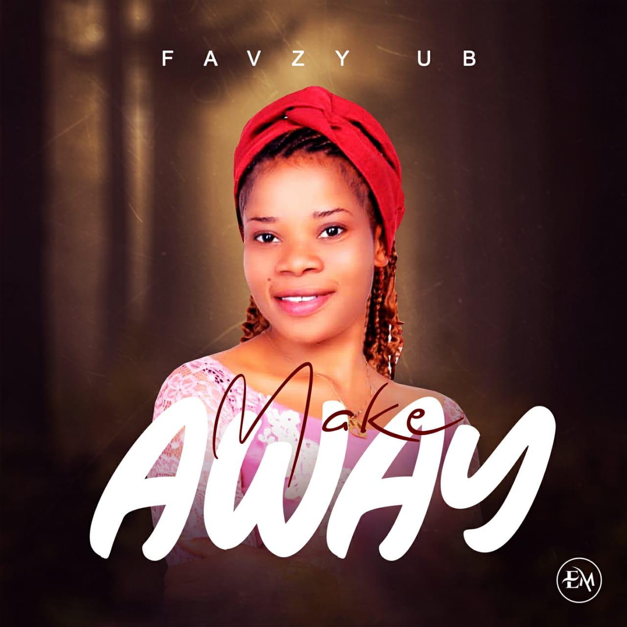 Favzy UB – Make Away