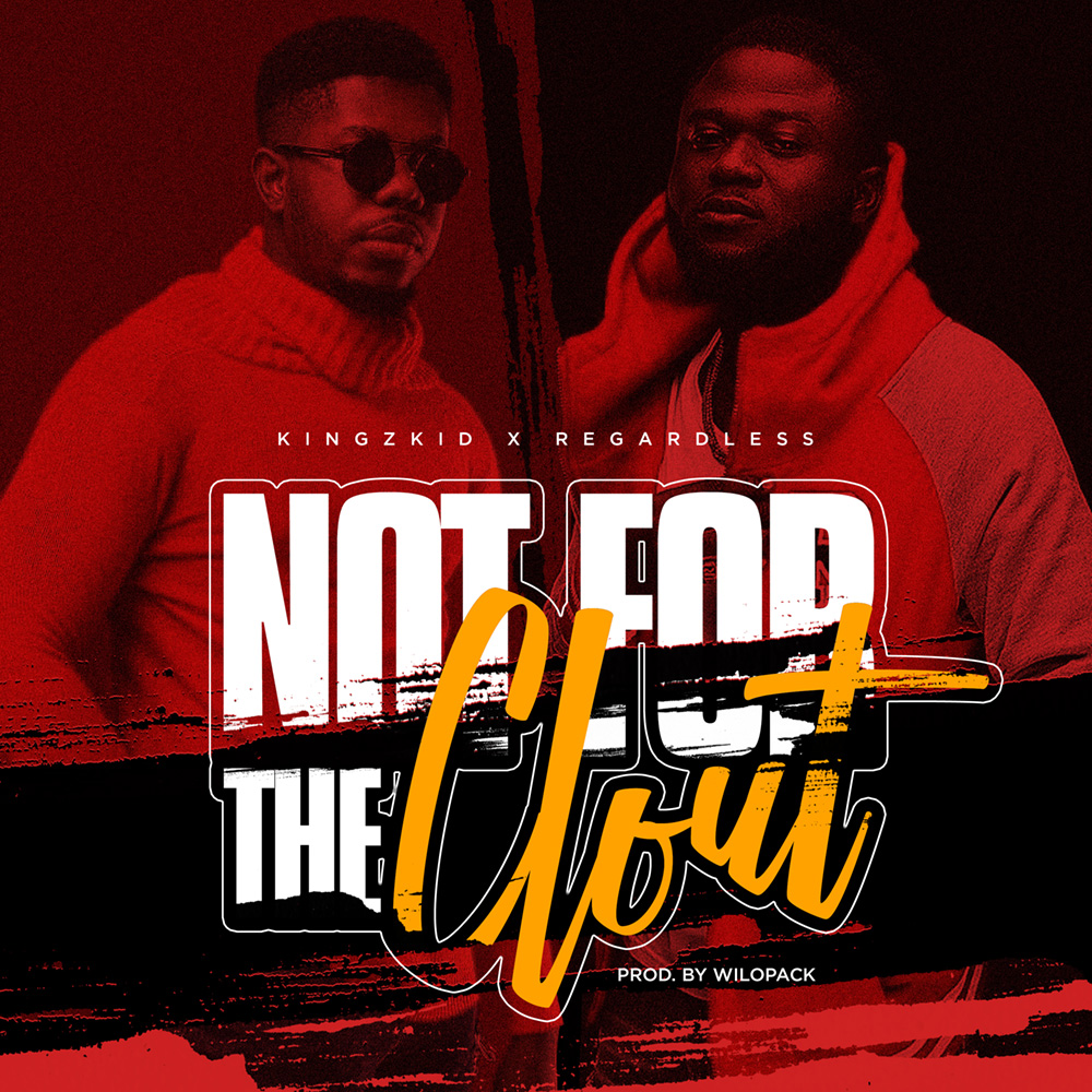 Kingzkid - Not for the Clout (Ft. Regardless)