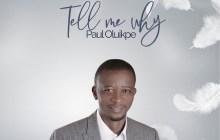 [MUSIC] Paul Oluikpe - Tell Me Why