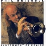 Phil Driscoll Instrument of Praise