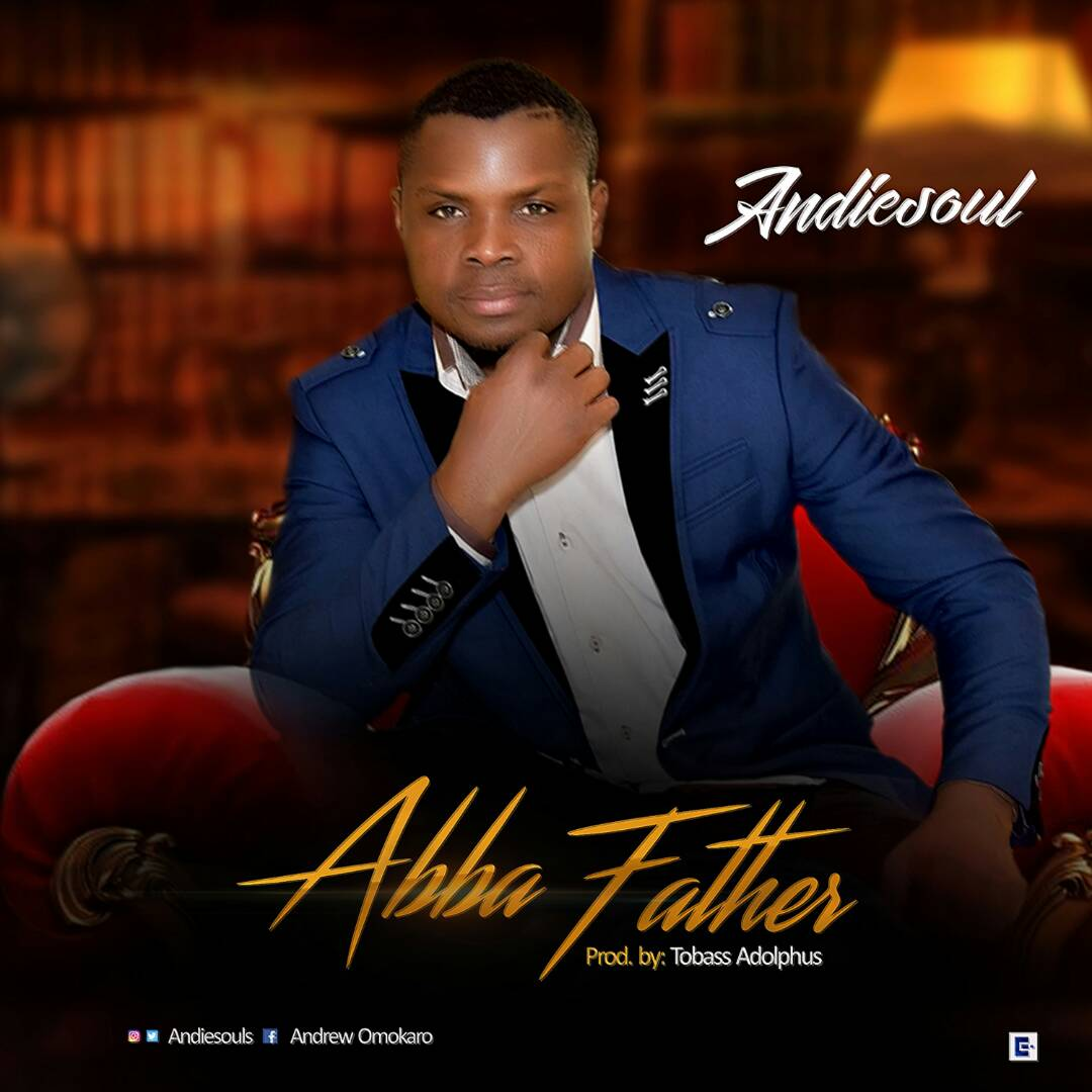 Download: ANDIESOUL - ABBA FATHER