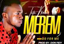 Download: Tutupraiz - Merem(Do for Me)