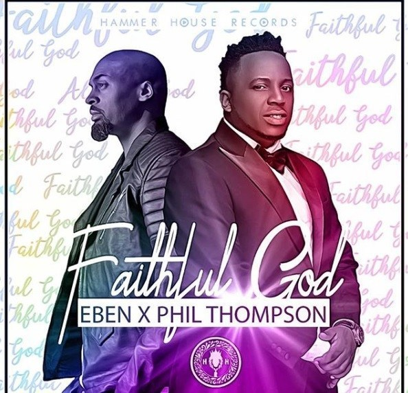 Download: Eben – Faithful God ft. Phil Thompson