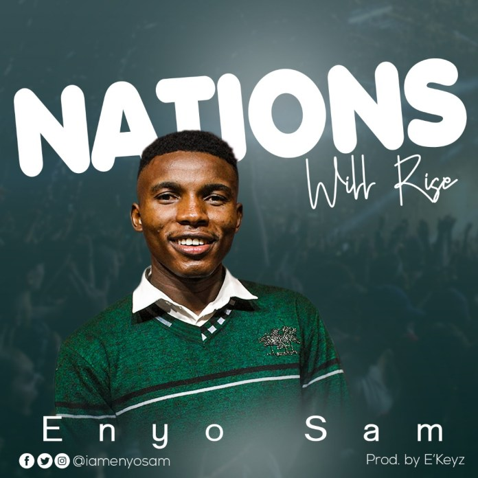 Download: Enyo Sam - Nations Will Rise