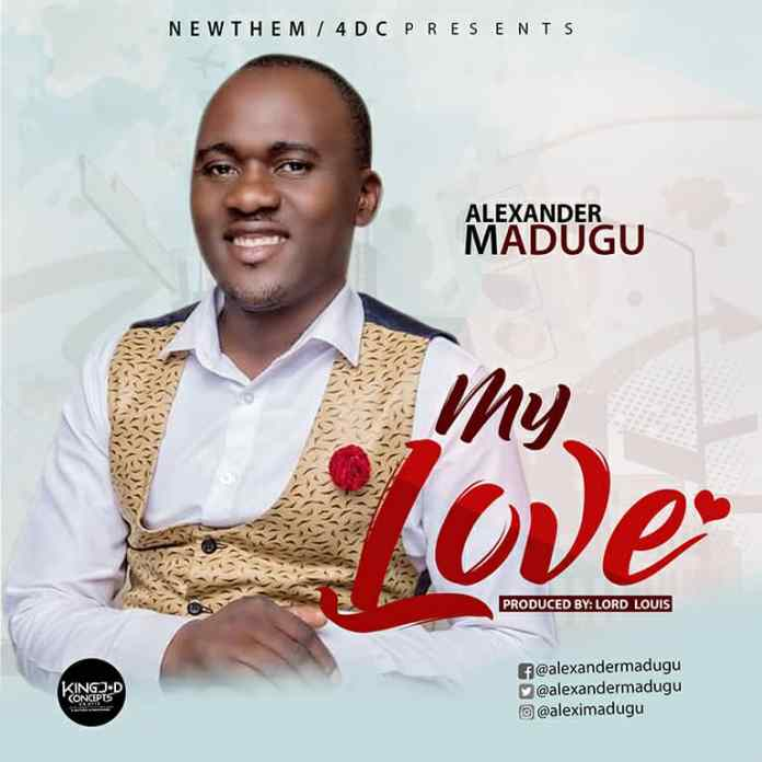 Download: Alexander Madugu - My Love