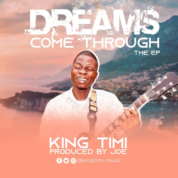 Download: King Timi - Dreams Come Through