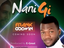 Frank Godwin set to release debut single 'Nani Gi'