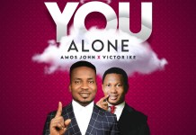Download: Amos John – You Alone ft Victor Ike