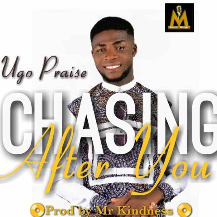 Download: Ugo-Praise - Chasing After You