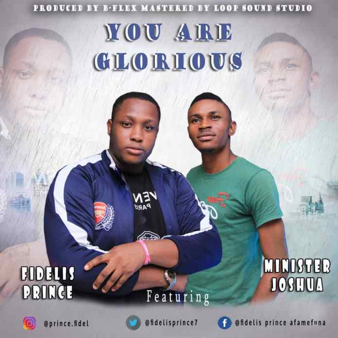 Download: Fidelis Prince - You are Glorious ft Minster Joshua