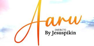 Download: Aanu (Mercy) - Jesus Pikin