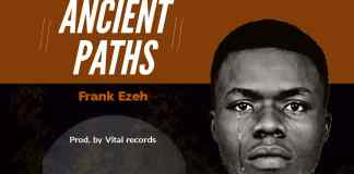 Download: Frank Ezeh - Ancient Paths