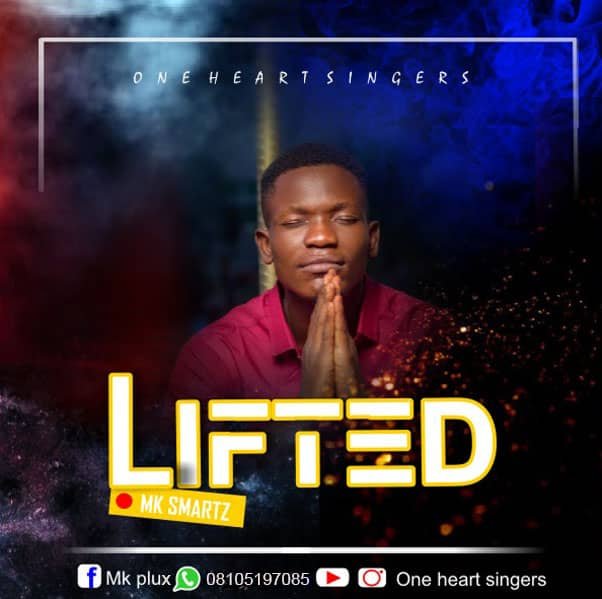 Download Mk Smartz - Lifted ft One Heart singers