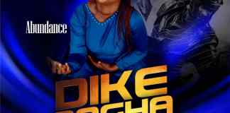 Download: Abundance Okafor - Dike Na Agha
