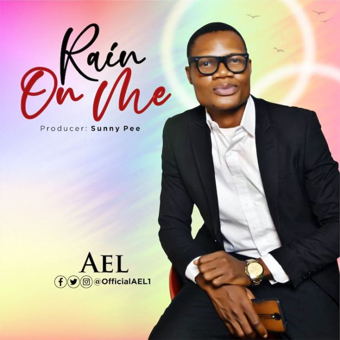 Ael || Rain On Me || Praizenation.com