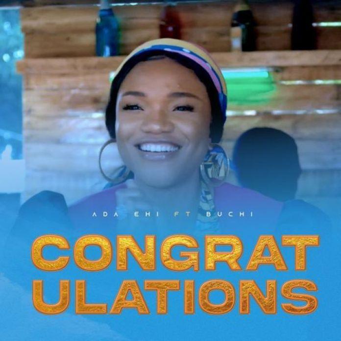 Ada Ehi Ft. Buchi || Congratulations || Praizenation.com