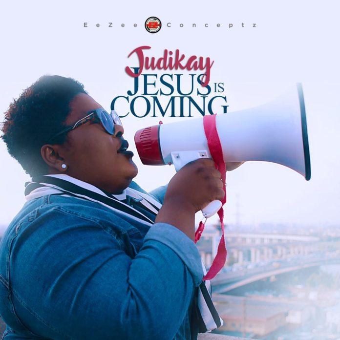 Judikay || Jesus Is Coming || Praizenation.com