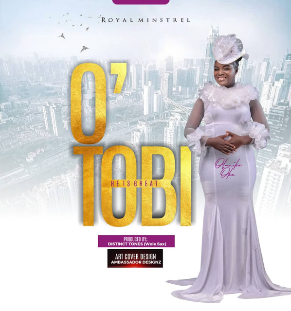 OTOBI || OLANIKE ROYAL || Praizenation.com