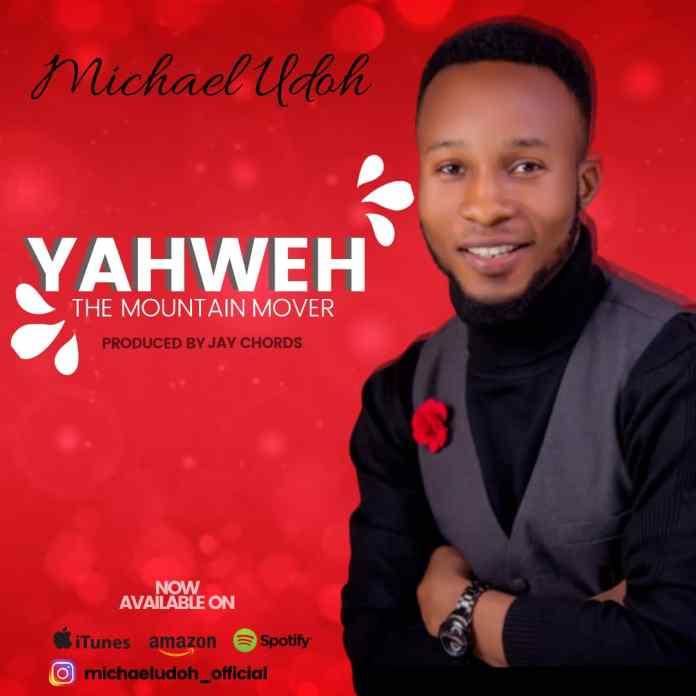 Yahweh || Michael Udoh || Praizenation.com