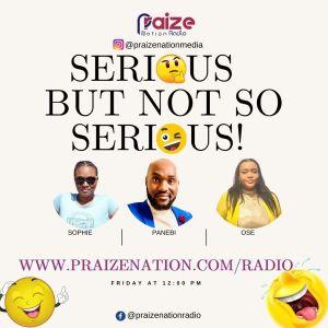 Serious But Not So Serious | Praizenation.com