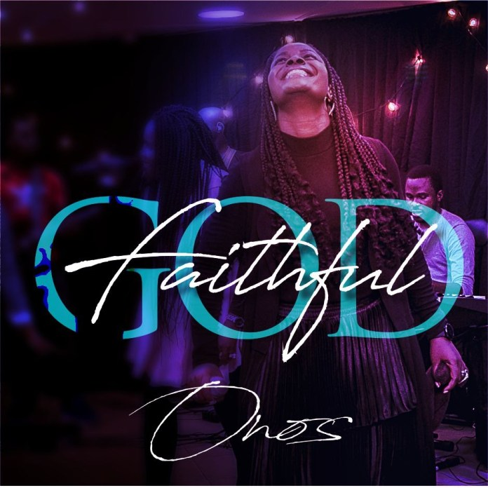 Faithful God    ONOS    Praizenation.com