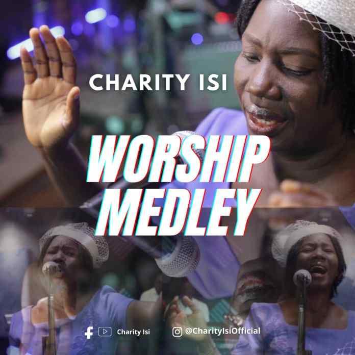 WORSHIP MEDLEY | Charity Isi | Praizenation.com