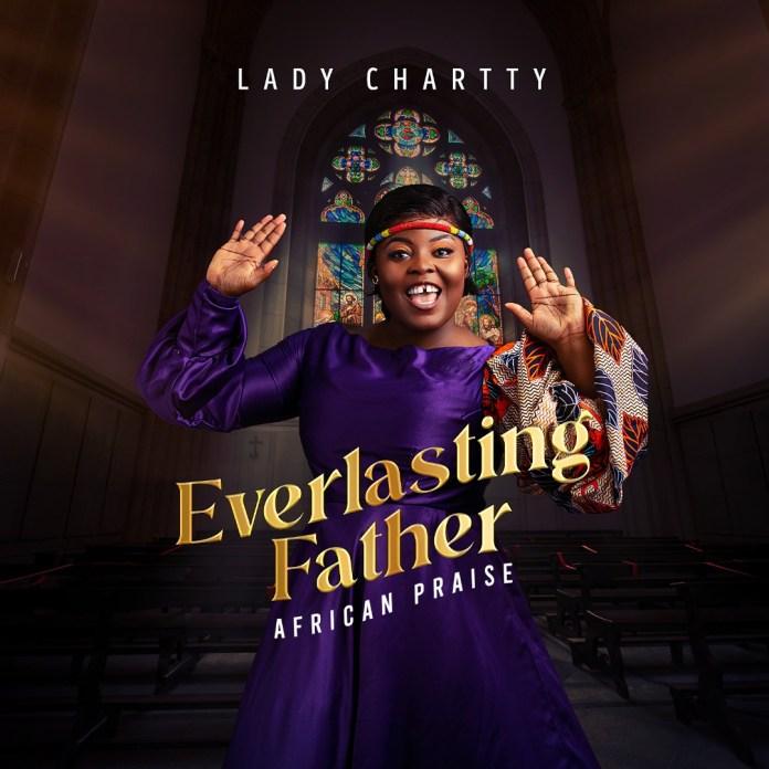 Lady-Chartty-Everlasting-Father-African-Praise-Praizenation-com_-mp3-image.jpg
