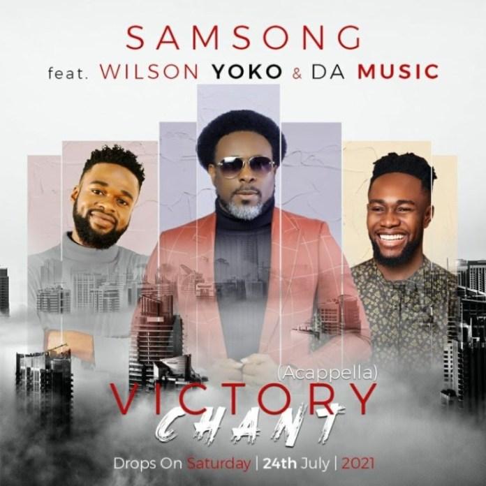 Samsong | Victory Chant (Acappella) | Praizenation.com