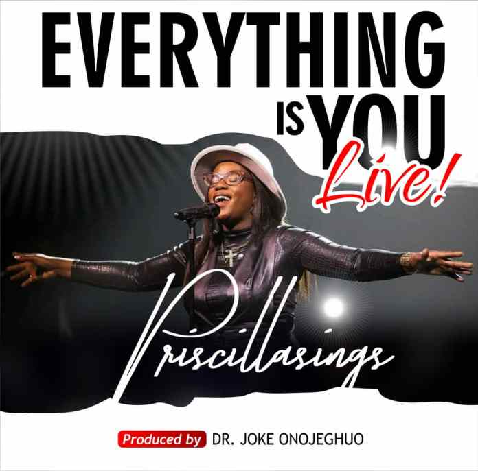 Everything Is You   Priscillasings   Praizenation.com