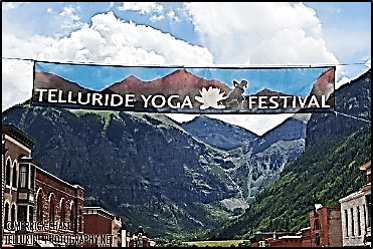 The Telluride Yoga Festival, Telluride, Colorado