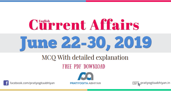 Current Affairs GK MCQ: 22-30 June 2019 [English
