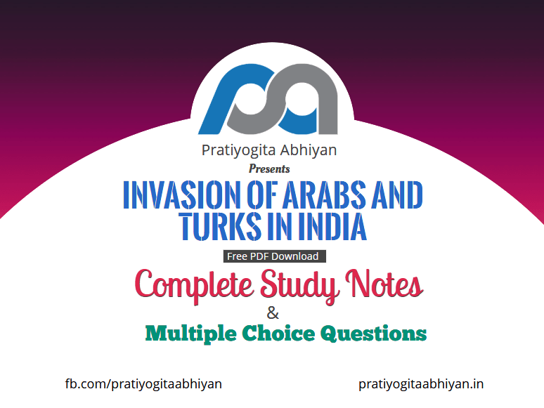 Invasion of Arabs and Turks in India (Notes+MCQ) PDF Download