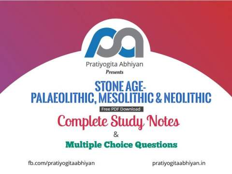Stone Age- Paleolithic, Mesolithic & Neolithic (Notes+MCQ) PDF Download