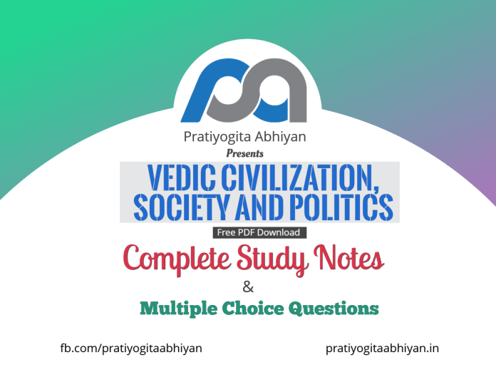 Vedic Civilization, Society and Politics (Notes+MCQ) PDF Download
