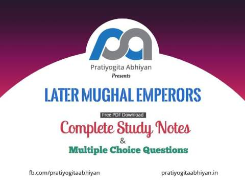 Later Mughal Emperors (Notes+MCQ) PDF Download
