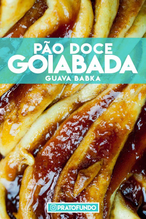 Babka: Pão Doce de Goiabada por PratoFundo.com