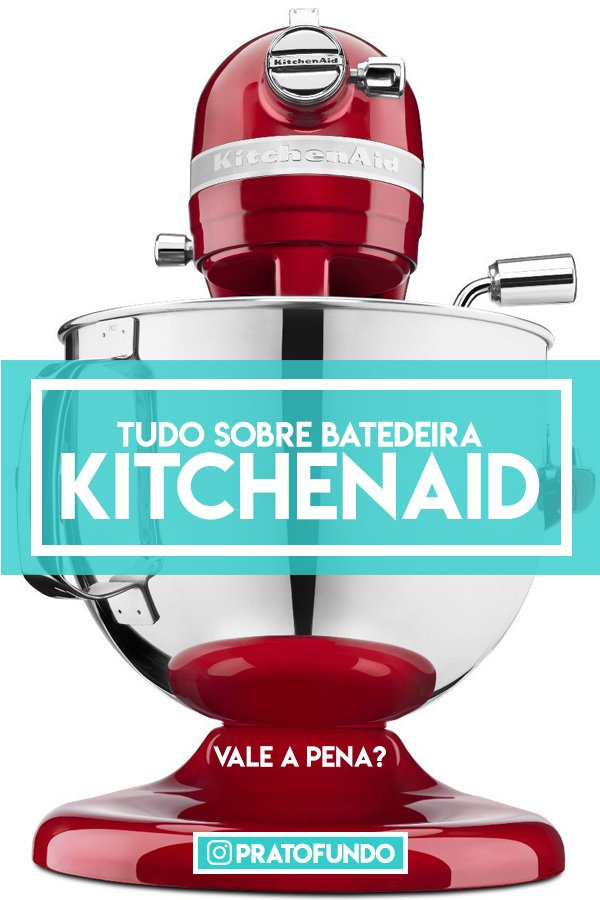 Foto da Batedeira da marca KitchenAid com a frase escrita: Tudo Sobre a Batedeira KitchenAid, imagem para pinterest.